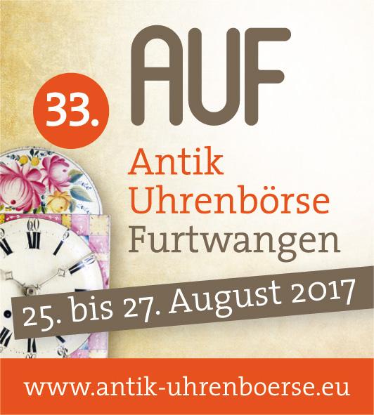 33. AUF – Antik Uhrenbörse Furtwangen 25.–27. August 2017